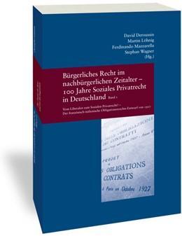 Abbildung von Deroussin / Löhnig | Bürgerliches Recht im nachbürgerlichen Zeitalter - 100 Jahre Soziales Privatrecht in Deutschland, Frankreich und Italien | 1. Auflage | 2020 | beck-shop.de