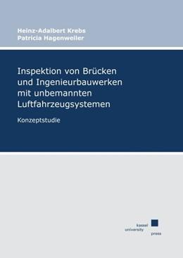 Abbildung von Krebs / Hagenweiler | Inspektion von Brücken und Ingenieurbauwerken mit unbemannten Luftfahrzeugsystemen | 1. Auflage | 2019 | beck-shop.de