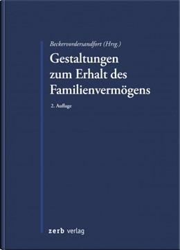 Abbildung von Beckervordersandfort (Hrsg.) | Gestaltungen zum Erhalt des Familienvermögens | 2. Auflage | 2020 | beck-shop.de