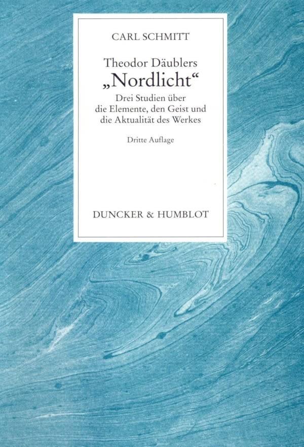 Abbildung von Schmitt | Theodor Däublers »Nordlicht«. | 3. Aufl. (Unveränd. Ausgabe der 1916 bei Georg Müller in München ersch. Erstaufl.) | 2009