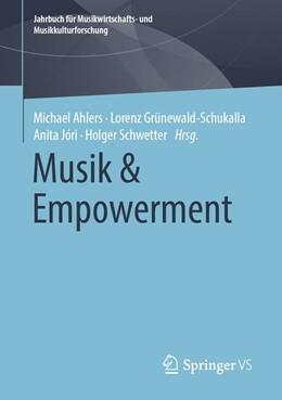 Abbildung von Ahlers / Grünewald-Schukalla | Musik & Empowerment | 1. Auflage | 2020 | beck-shop.de