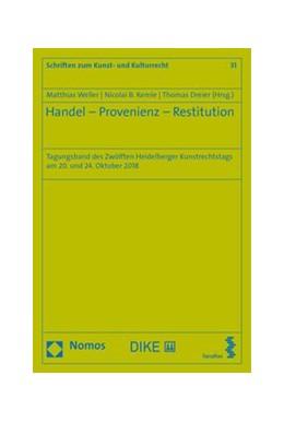 Abbildung von Dreier / Kemle / Weller | Handel - Provenienz - Restitution | 2020 | Tagungsband des Zwölften Heide... | 31