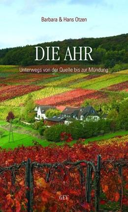 Abbildung von Otzen / Gev | Die Ahr | 1. Auflage | 2020 | beck-shop.de