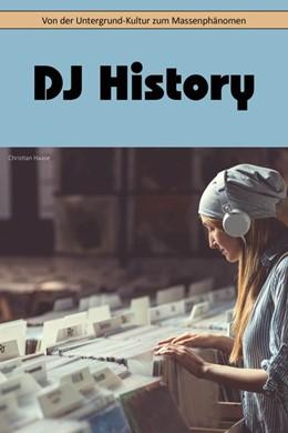 Abbildung von Haase | DJ History | 1. Auflage | 2020 | beck-shop.de