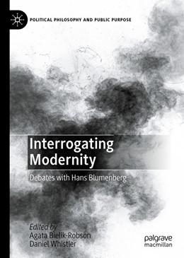 Abbildung von Bielik-Robson / Whistler   Interrogating Modernity   1st ed. 2020   2020   Debates with Hans Blumenberg
