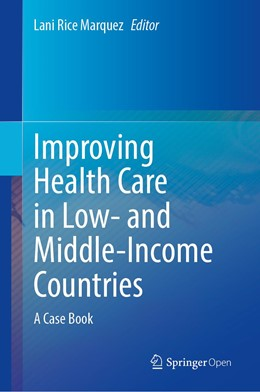 Abbildung von Marquez | Improving Health Care in Low- and Middle-Income Countries | 1st ed. 2020 | 2020 | A Case Book