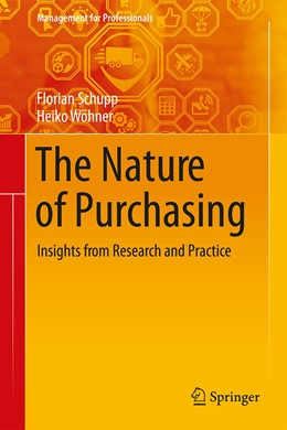 Abbildung von Schupp / Wöhner | The Nature of Purchasing | 1st ed. 2020 | 2020 | Insights from Research and Pra...