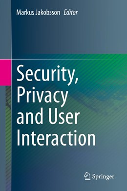 Abbildung von Jakobsson   Security, Privacy and User Interaction   1st ed. 2020   2020