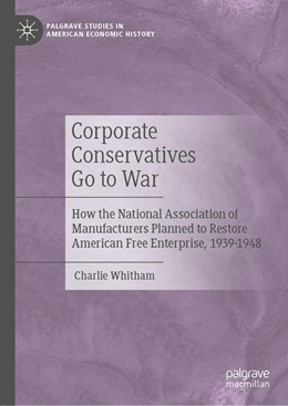 Abbildung von Whitham | Corporate Conservatives Go to War | 1st ed. 2020 | 2020 | How the National Association o...
