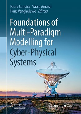 Abbildung von Carreira / Amaral / Vangheluwe | Foundations of Multi-Paradigm Modelling for Cyber-Physical Systems | 1st ed. 2020 | 2020