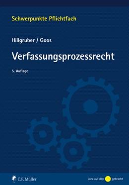 Abbildung von Hillgruber / Goos | Verfassungsprozessrecht | 5., neu bearbeitete Auflage | 2020