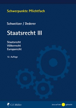 Abbildung von Schweitzer / Dederer   Staatsrecht III   12. Auflage   2020   beck-shop.de