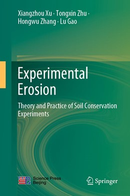 Abbildung von Xu / Zhu / Zhang | Experimental Erosion | 1st ed. 2020 | 2020 | Theory and Practice of Soil Co...