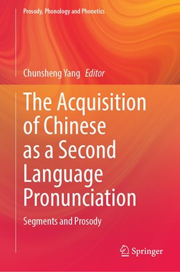 Abbildung von Yang | The Acquisition of Chinese as a Second Language Pronunciation | 1st ed. 2021 | 2021 | Segments and Prosody