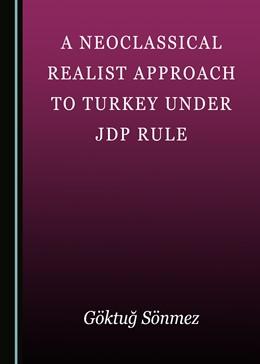 Abbildung von A Neoclassical Realist Approach to Turkey under JDP Rule | 2020