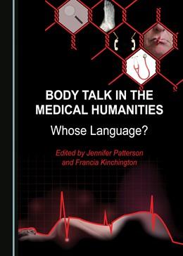 Abbildung von Patterson / Kinchington | Body Talk in the Medical Humanities | 2. Auflage | 2020 | beck-shop.de
