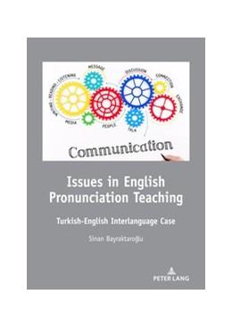 Abbildung von Bayraktaroglu | Issues in English Pronunciation Teaching | 2020 | Turkish-English Interlanguage ...