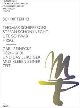 Abbildung von Schipperges / Schönknecht / Schwab   Carl Reinecke (1824 –1910) und das Leipziger Musikleben seiner Zeit   2020   2020   13