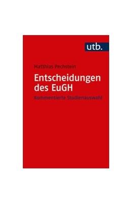 Abbildung von Pechstein | Entscheidungen des EuGH | 11. Auflage | 2020 | beck-shop.de