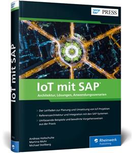 Abbildung von Holtschulte / Mohr / Stollberg | IoT mit SAP | 2020 | Architektur, Lösungen und Anwe...