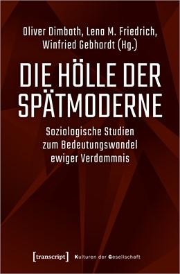 Abbildung von Dimbath / Friedrich | Die Hölle der Spätmoderne | 1. Auflage | 2021 | 43 | beck-shop.de