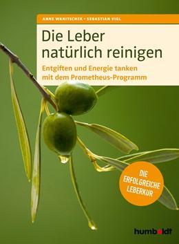 Abbildung von Wanitschek / Vigl | Die Leber natürlich reinigen | 1. Auflage | 2019 | beck-shop.de