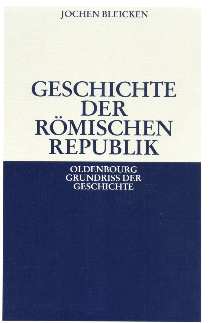 Abbildung von Bleicken | Geschichte der Römischen Republik | 6. Auflage | 2004