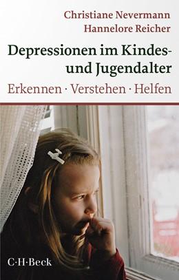 Abbildung von Nevermann, Christiane / Reicher, Hannelore | Depressionen im Kindes- und Jugendalter | 3. Auflage | 2020 | 1440 | beck-shop.de