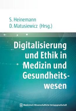 Abbildung von Heinemann / Matusiewicz | Digitalisierung und Ethik in Medizin und Gesundheitswesen | 1. Auflage | 2020 | beck-shop.de