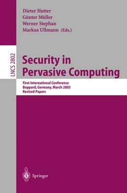 Abbildung von Hutter / Müller / Stephan / Ullmann | Security in Pervasive Computing | 2004 | First International Conference... | 2802