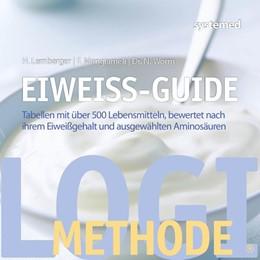 Abbildung von Worm / Lemberger / Mangiameli | Eiweiß-Guide | 2019 | Tabellen mit über 500 Lebensmi...