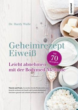 Abbildung von Walle | Geheimrezept Eiweiß | 1. Auflage | 2019 | beck-shop.de