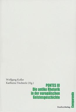 Abbildung von Töchterle / Kofler | Pontes III | 2005 | Die antike Rhetorik in der eur... | 6