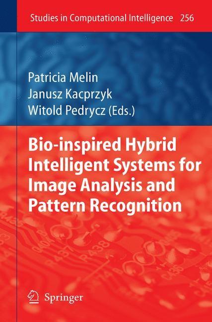 Abbildung von Melin / Pedrycz | Bio-Inspired Hybrid Intelligent Systems for Image Analysis and Pattern Recognition | 2009
