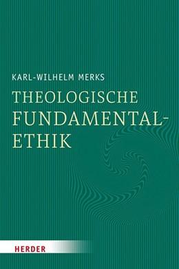 Abbildung von Merks   Theologische Fundamentalethik   1. Auflage   2020   beck-shop.de