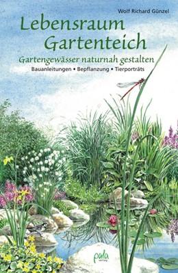 Abbildung von Günzel | Lebensraum Gartenteich | 2. Auflage | 2021 | beck-shop.de