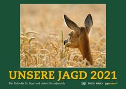 Abbildung von Wandkalender UNSERE JAGD 2021 | 1. Auflage | 2020 | beck-shop.de
