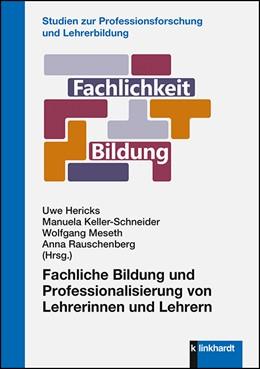 Abbildung von Hericks / Keller-Schneider | Fachliche Bildung und Professionalisierung von Lehrerinnen und Lehrern | 1. Auflage | 2020 | beck-shop.de