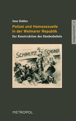 Abbildung von Dobler | Polizei und Homosexuelle in der Weimarer Republik | 1. Auflage | 2020 | beck-shop.de