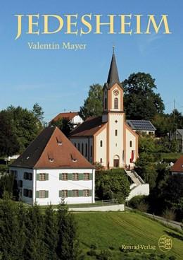 Abbildung von Mayer / Heimatverein Jedesheim e. V.   Jedesheim. Ein persönliches Geschichtsbuch   2020   Alles mir Bekannte über die He...