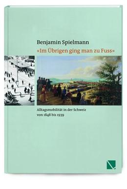 Abbildung von Spielmann   «Im Übrigen ging man zu Fuss»   1. Auflage   2019   beck-shop.de