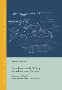 Abbildung von Senczek | Die hallstattzeitliche Siedlung von Velburg in der Oberpfalz | 1. Auflage | 2020 | beck-shop.de