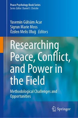 Abbildung von Acar / Moss / Ulug | Researching Peace, Conflict, and Power in the Field | 1st ed. 2020 | 2020 | Methodological Challenges and ...