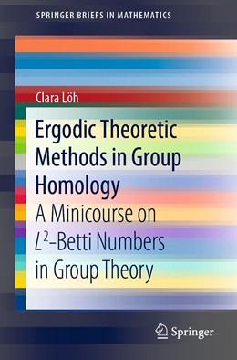 Abbildung von Löh | Ergodic Theoretic Methods in Group Homology | 1st ed. 2020 | 2020 | A Minicourse on L2-Betti Numbe...