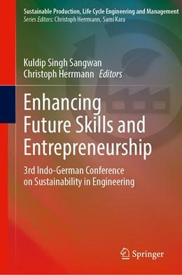 Abbildung von Sangwan / Herrmann | Enhancing Future Skills and Entrepreneurship | 1st ed. 2020 | 2020 | 3rd Indo-German Conference on ...