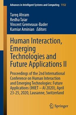 Abbildung von Ahram / Taiar / Gremeaux-Bader / Aminian | Human Interaction, Emerging Technologies and Future Applications II | 1st ed. 2020 | 2020 | Proceedings of the 2nd Interna... | 1152