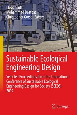 Abbildung von Scott / Dastbaz / Gorse | Sustainable Ecological Engineering Design | 1st ed. 2020 | 2020 | Selected Proceedings from the ...