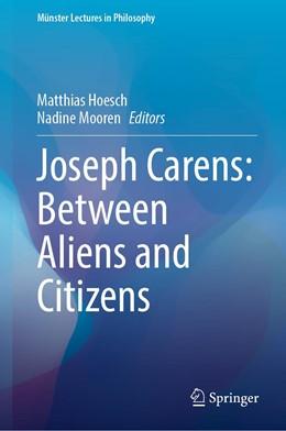 Abbildung von Hoesch / Mooren | Joseph Carens: Between Aliens and Citizens | 1st ed. 2020 | 2020