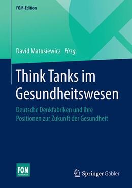 Abbildung von Matusiewicz | Think Tanks im Gesundheitswesen | 2020 | Deutsche Denkfabriken und ihre...