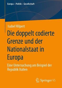 Abbildung von Hilpert | Die doppelt codierte Grenze und der Nationalstaat in Europa | 1. Auflage | 2020 | beck-shop.de